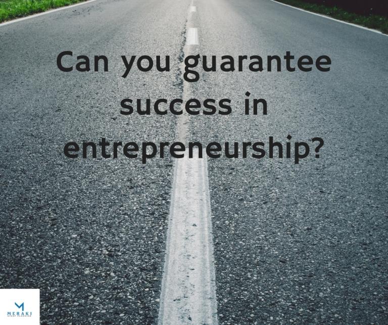 Can you guarantee success_