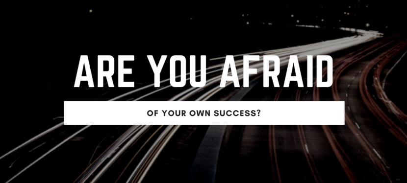 Are you afraid of success?