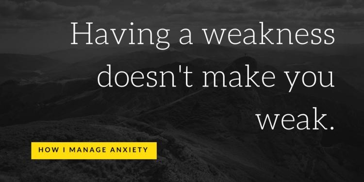 Having a weakness doesn't make you weak.