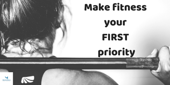 Make fitness your FIRST priority
