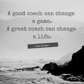 A good coach can change a game. A great coach can change a life.