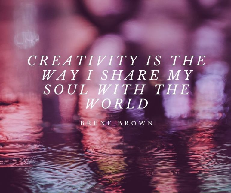 creativity is the way I share my soul with the world